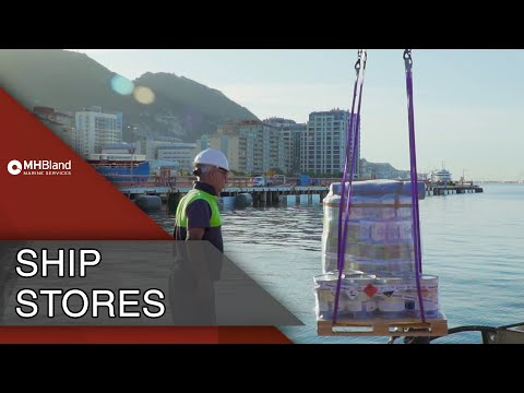 Ship stores operations in the Port of Gibraltar | MH Bland Marine Services