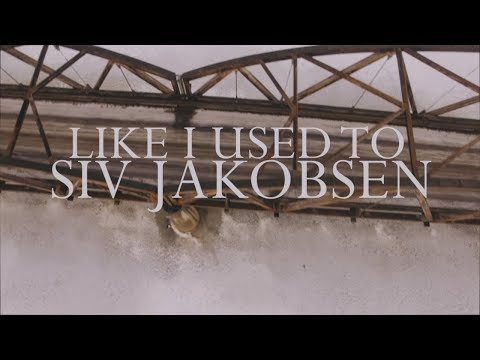 Siv Jakobsen - Like I Used To (Official Video)