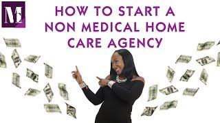 How To Start A Non Medical Home Care Agency