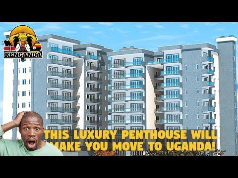 This Luxury Penthouse Will Make You Move To UGANDA!!!!