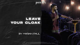 Leave Your Cloak | Marian Paul