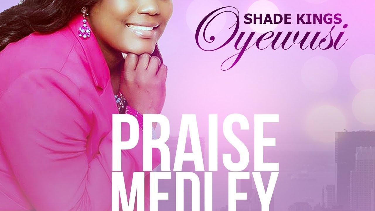 Lyrics Video: PRAISE MEDLEY - Shade Kings Oyewusi [@SadeKingsOye]