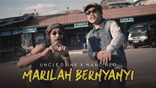 Uncle Djink X Nano Neo - Marilah Bernyanyi (Official Music Video)