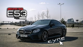 AMG E53 COUPE. The Right Test Drive by LOUD SOUND. The E. Vol 2