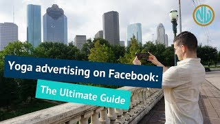 Yoga Advertising On Facebook: The Ultimate Guide!