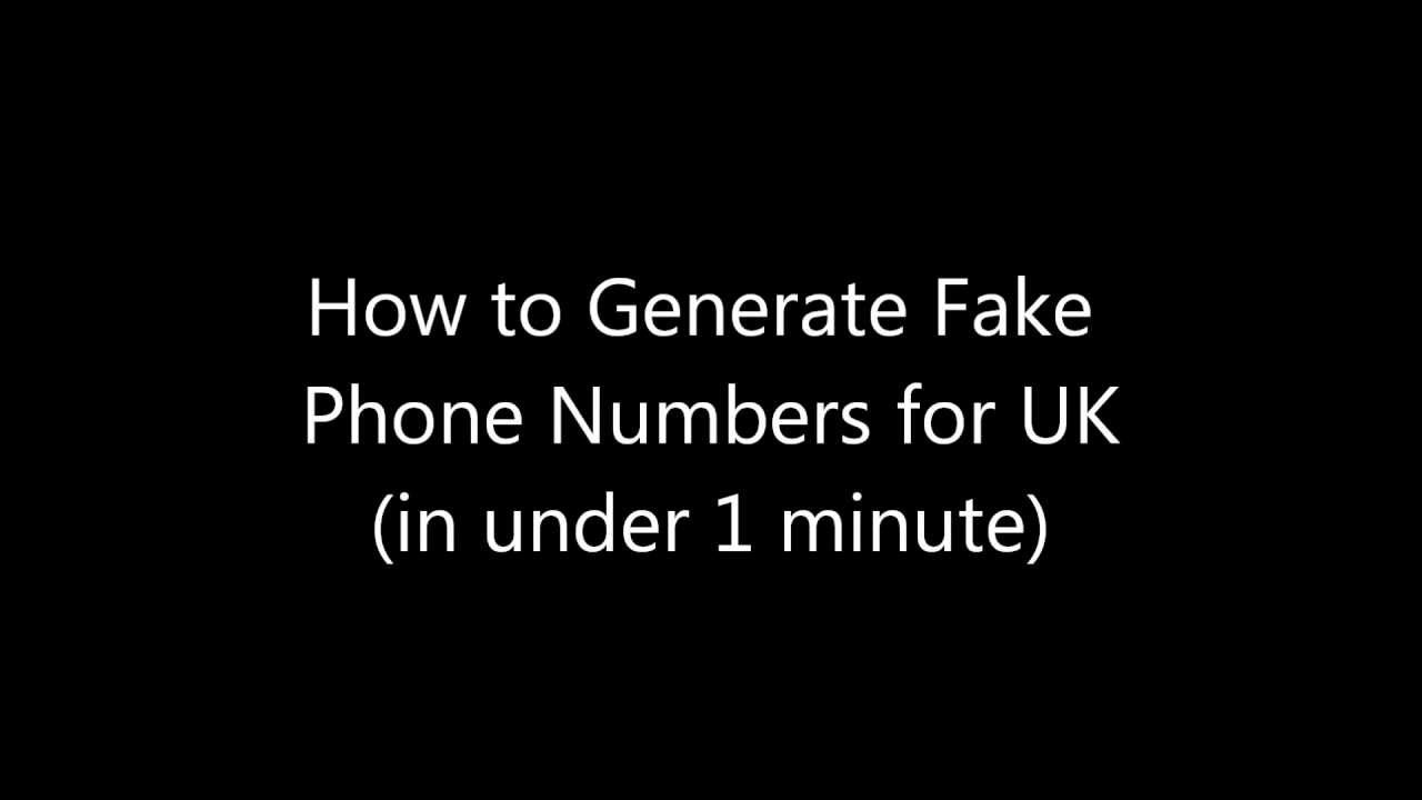 How to Generate Fake Phone Numbers for UK for FREE!!! - YouTube