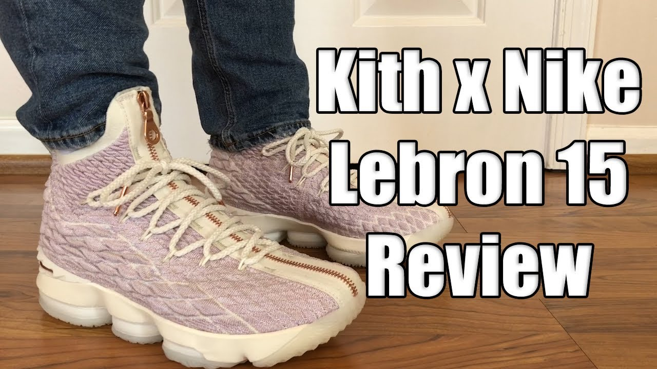 65eecb727d0e KITH x NIKE LEBRON 15 PERFORMANCE REVIEW + ON FEET - YouTube