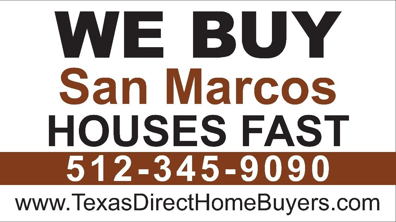 Sell My House Fast San Marcos | Call 512-345-9090 | We Buy Houses San Marcos
