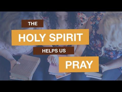 The Holy Spirit Helps Us Pray (Romans 8:26)