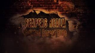 Reapers Realm Haunted Forest Ride 2016