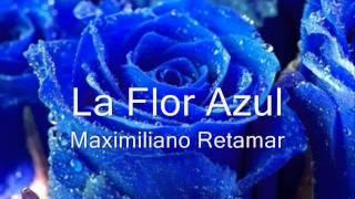 Maximilano Retamar   La Flor Azul   Chacarera Simple