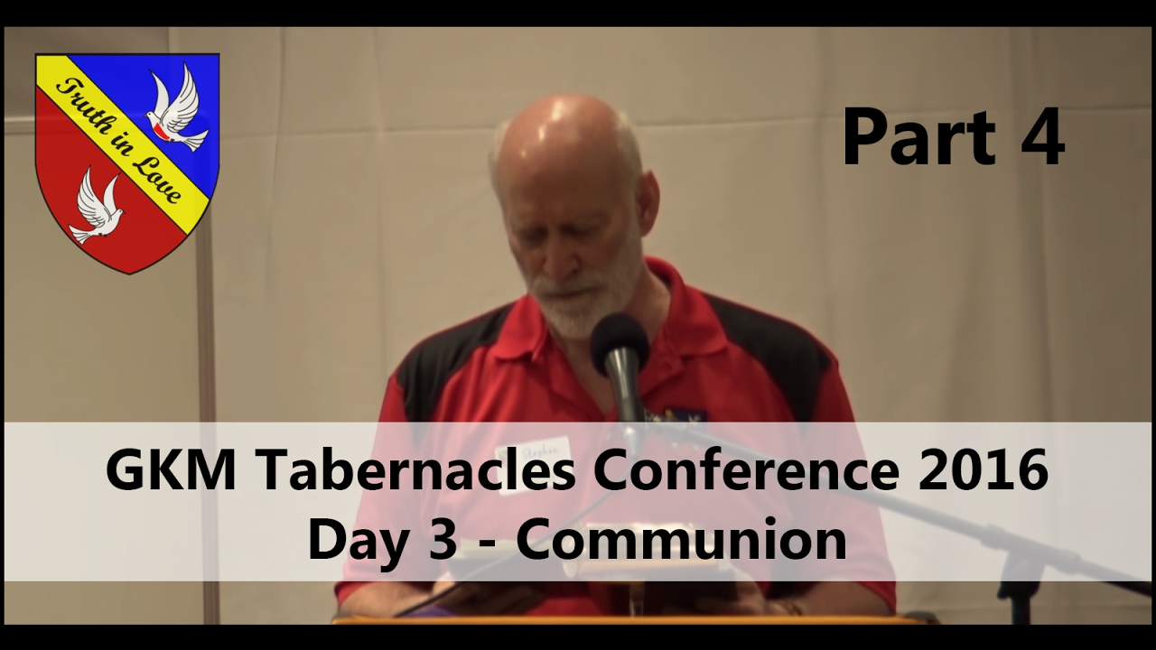 Tabernacles 2016 Conference - Day 3 - Part 4, Afternoon - Communion