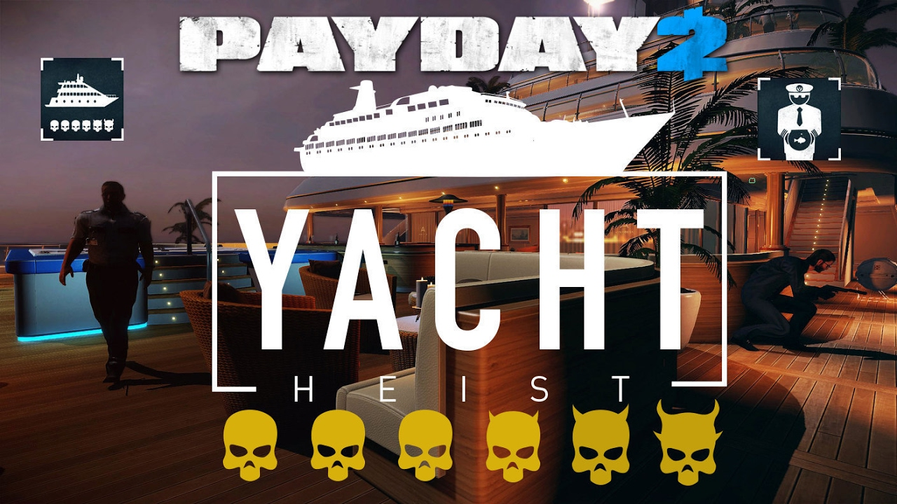 payday 2 yacht heist one down all loot no kills solo. Black Bedroom Furniture Sets. Home Design Ideas