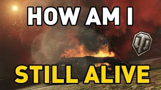 World of Tanks || How am I Still Alive?