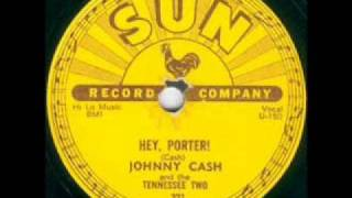 Johnny Cash and The Tennessee Two  Hey, Porter!  SUN 221