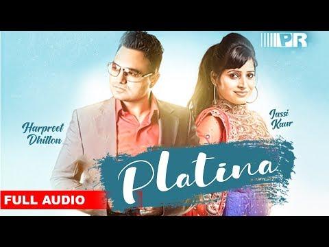 Platina (Full Audio) | Harpreet Dhillon & Jassi Kaur | Latest Punjabi Song | Planet Recordz