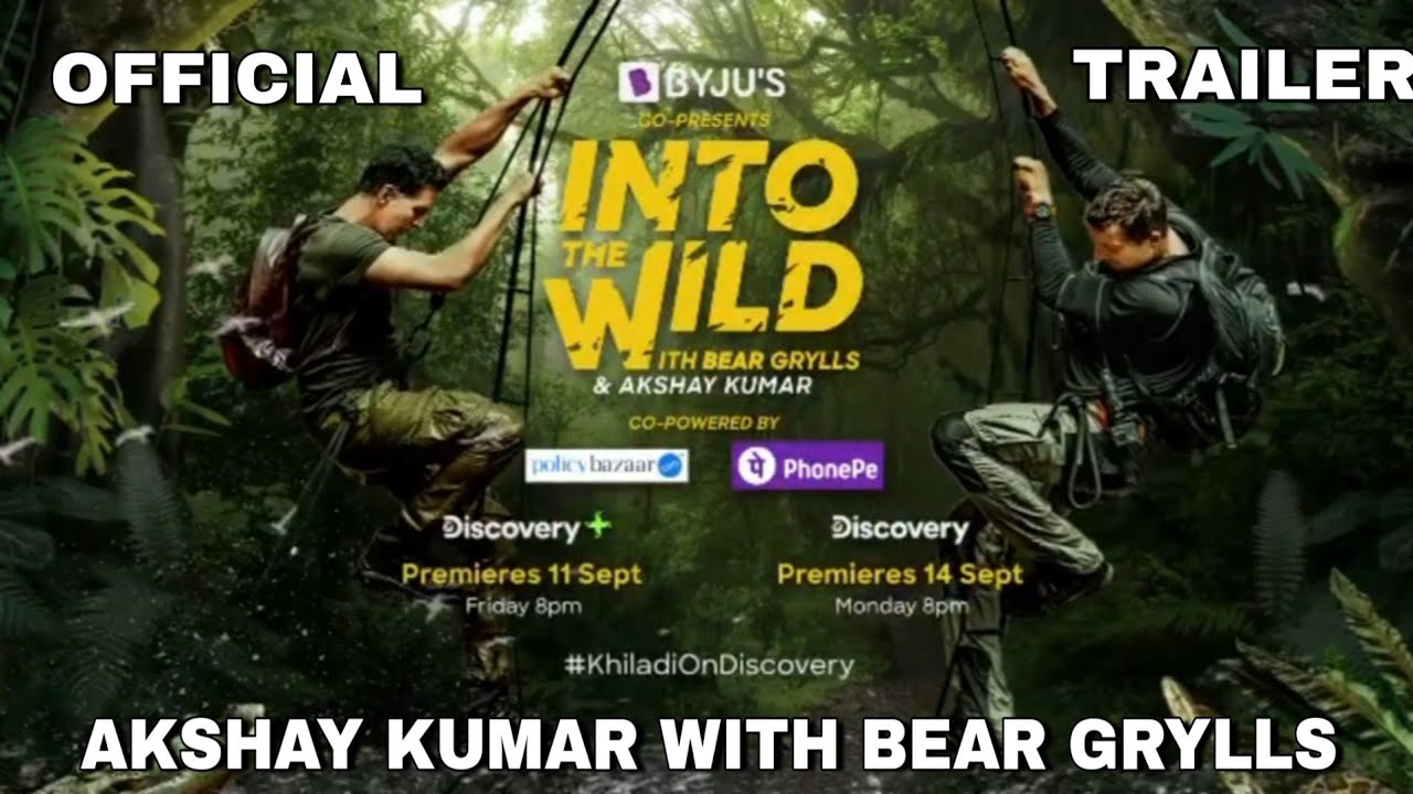 Into The Wild Akshay Kumar – Full Movie Review