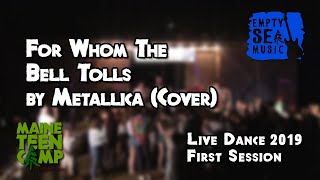 For Whom the Bells Tolls by Metallica (Cover) - Maine Teen Camp