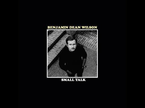 Benjamin Dean Wilson - Small Talk (Tapete Records) [Full Album]