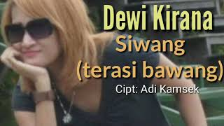 Download Lagu Dewi Kirana _ SIWANG (terasi bawang) _ Lagu Terbaru mp3