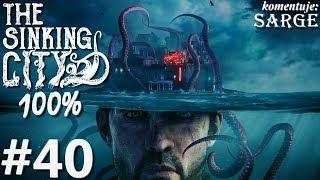 Zagrajmy w The Sinking City PL (100%) odc. 40 - KONIEC GRY NA 100% (platyna!)