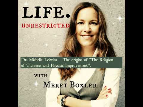 """LU 062: Dr. Michelle Lelwica – The origins of """"The Religion of Thinness and Physical Improvement""""."""