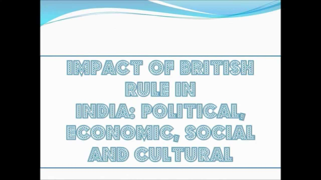 impact of british rule in india History tution of impact of british rule in india, british india history.