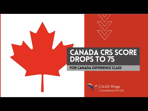 Canada CRS score drops to 75 for canada experience class