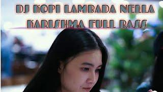 Nella Kharisma - Kopi Lambada Dj remik |Basnya mantap