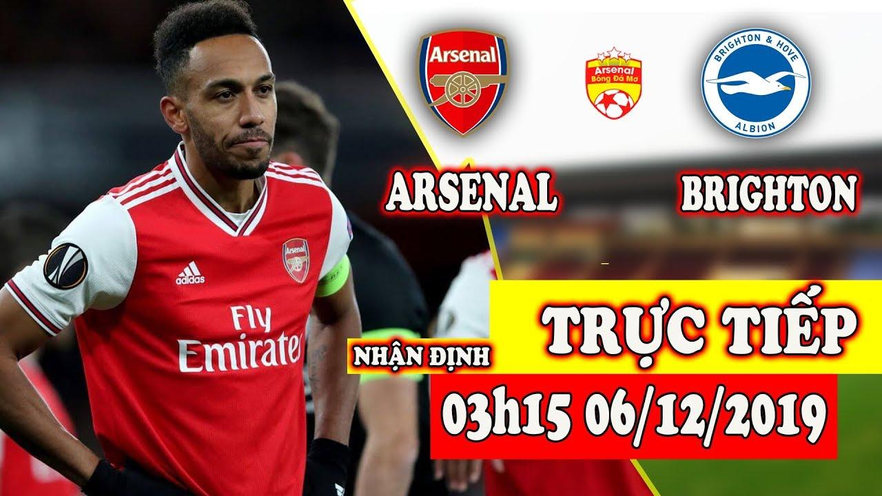 🔴Nhận Định Trực Tiếp Arsenal vs Brighton | 3 Điểm Đầu Tay Cho Ljungberg