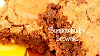 "Baking: ""banana Fudgy Brownie"""
