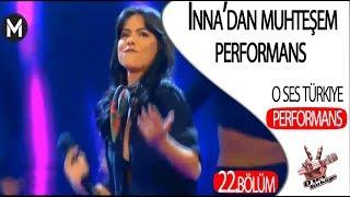 Inna'dan O Ses Türkiye Sahnesinde Muhteşem Performanslar! O Ses Türkiye 22 Bölüm