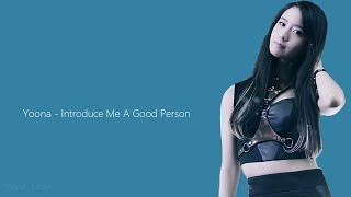 Video Yoona - Introduce Me A Good Person lyrics download MP3, 3GP, MP4, WEBM, AVI, FLV Juli 2018
