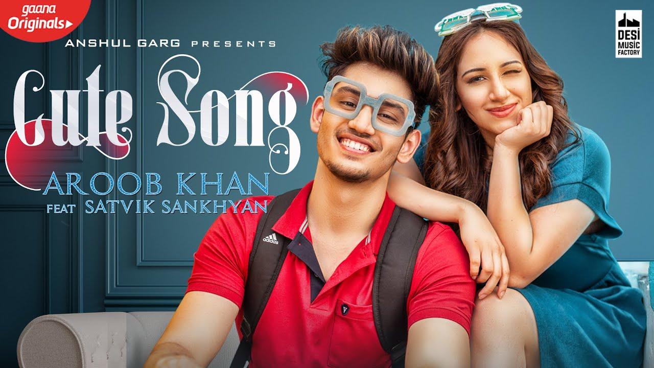 CUTE SONG - Aroob Khan ft. Satvik   Rajat Nagpal   Vicky Sandhu   Latest Punjabi Songs 2020