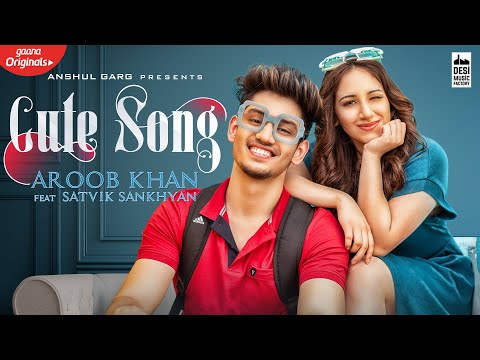 CUTE SONG - Aroob Khan ft. Satvik | Rajat Nagpal | Vicky Sandhu | Latest Punjabi Songs 2020
