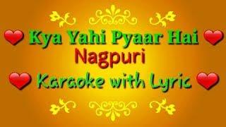 Kya Yahi Pyaar Hai Nagpuri Karaoke With Lyric
