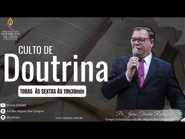 Culto de Doutrina - AD São Miguel dos Campos/AL | 26/03/2021.