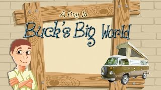 Everything you want to know Buck and Buck's Big World