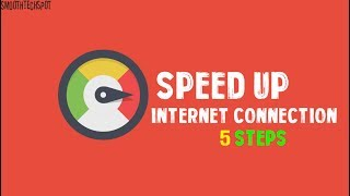 How to speed up  internet connection for windows 10/7 with 5 Easy steps 2017