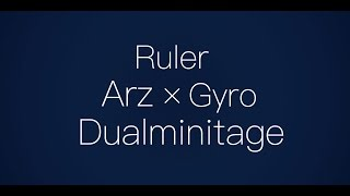 Ruler Arz & GyRo - Dual Minitage