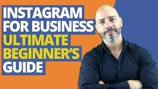 Instagram for Business - Ultimate Beginner's Guide