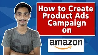 How To Create Product Ads on Amazon Step By Step Process | Ecommerce Ideas