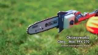 Oleo Mac PPX 271 Yüksek Dal Budama Testeresi Fatih Bahçe Ve Tarım Makinaları
