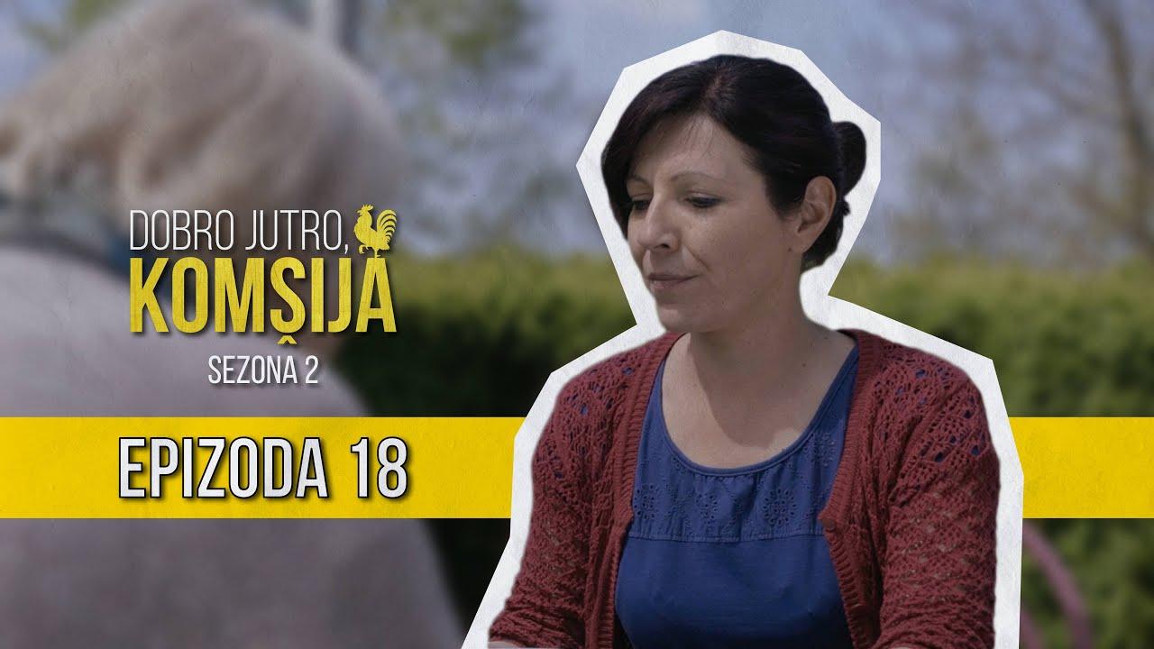 Download DOBRO JUTRO KOMŠIJA (SEZONA 2) - 18 EPIZODA