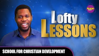 LOFTY LESSONS | SFCD | Minister Isaac Owonaruighe | Marpe Assembly