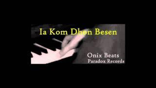 Mc Noldy Ft. DJ K - Ia Kom Dhon Besen (Prod By. Onix) (Demo)