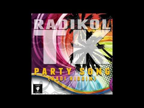 Radikol Tk (Radi Riddim) -Party Song-