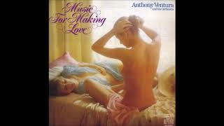 Anthony Ventura and his Orchestra Music For Making Love