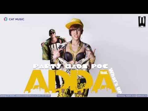 ADDA Feat. What's Up - Party Haos Poc / PHP (Official Single)