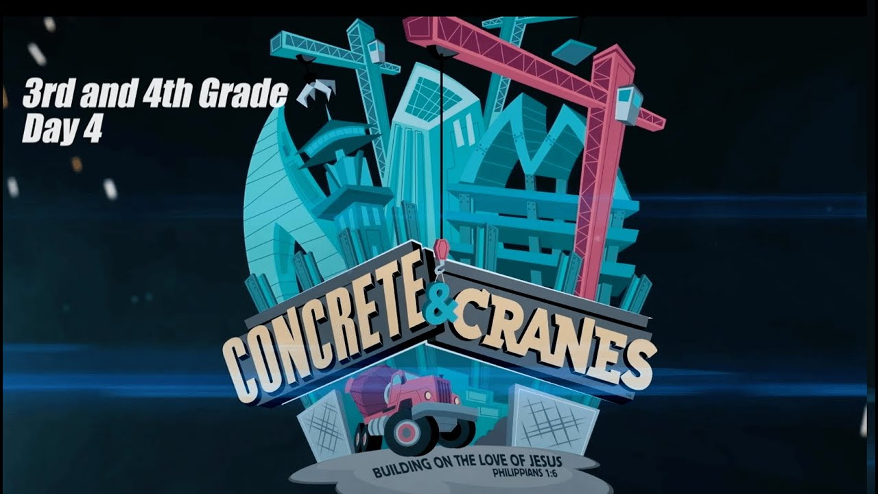 Concrete and Cranes - 3rd and 4th - DAY 4 || VBS 2020